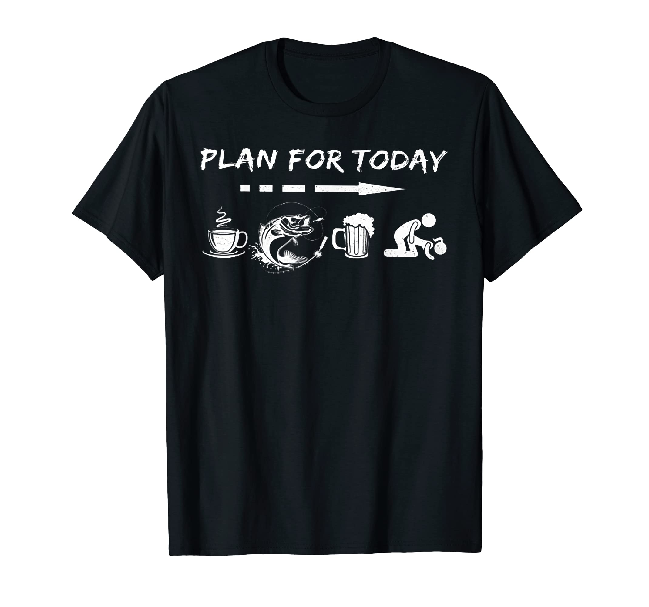 Plan For Today Fishing Coffee Fishing Beer Fuck Tshirt-Men's T-Shirt-Black