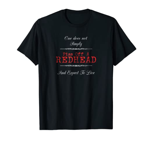 11a351d2 Amazon.com: Ginger Humor One Does Not Simply Piss Off A Redhead T ...