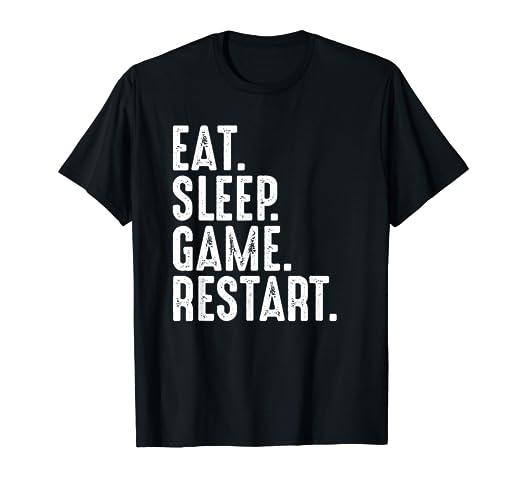 Amazon com: Eat Sleep Game Restart T-Shirt Funny PC Console