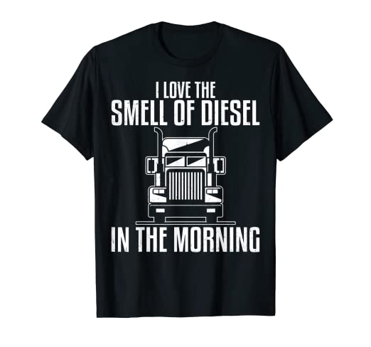 0b4ae1e33 Image Unavailable. Image not available for. Color: I Love The Smell of  Diesel In The Morning Truck Driver Shirt
