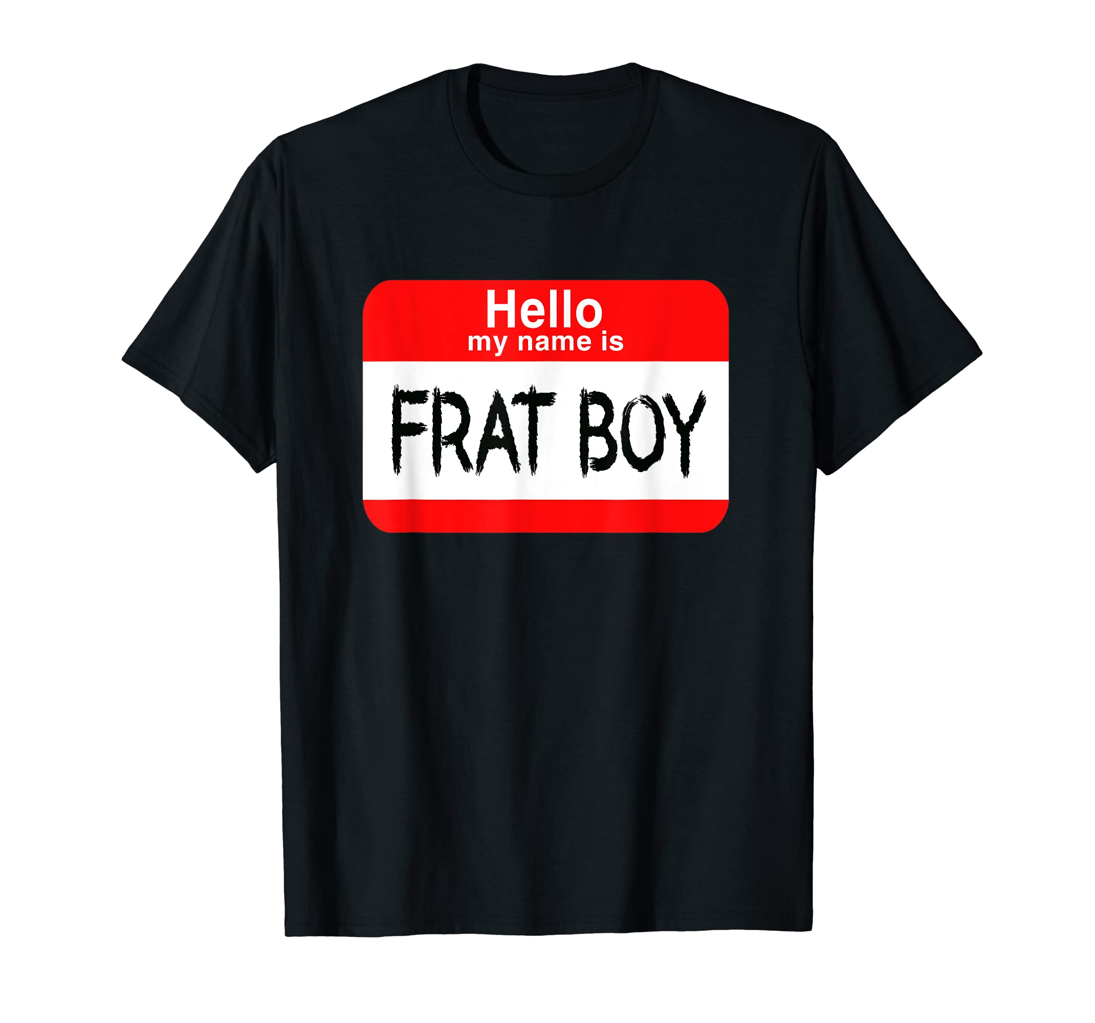 Hello My Name Is Frat Boy Halloween Costume T-Shirt-Men's T-Shirt-Black