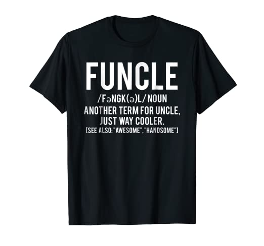 23d0fc9f5 Amazon.com: Funcle T Shirt - Cool funny awesome uncle cheap gift tee ...