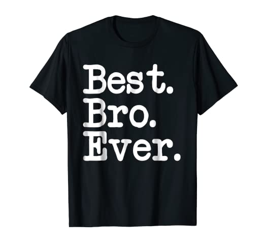 3d7f44c44d Image Unavailable. Image not available for. Color: Best. Bro. Ever. T-shirt  ...