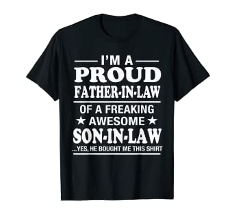 35af2f127 Image Unavailable. Image not available for. Color: Proud Father In Law Of Awesome  Son In Law T-Shirt