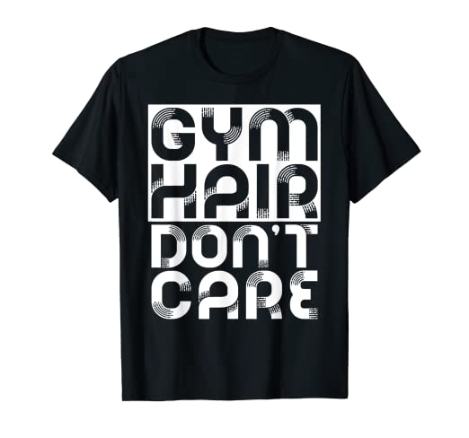 3a17700f9 Image Unavailable. Image not available for. Color: Gym Hair Don't Care T-Shirt  Gym Workout Gift Shirt