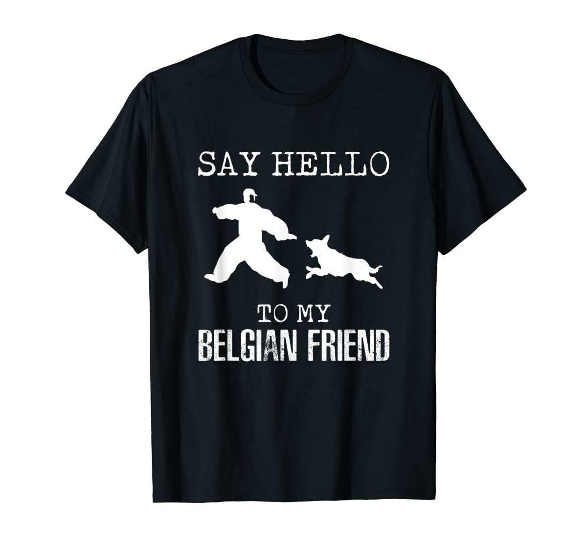 Say Hello To My Belgian Friend K9 T Shirt Dog Police Officer-Men's T-Shirt-Black
