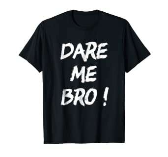 amazon com dare me bro funny challenge gift t shirts for boys