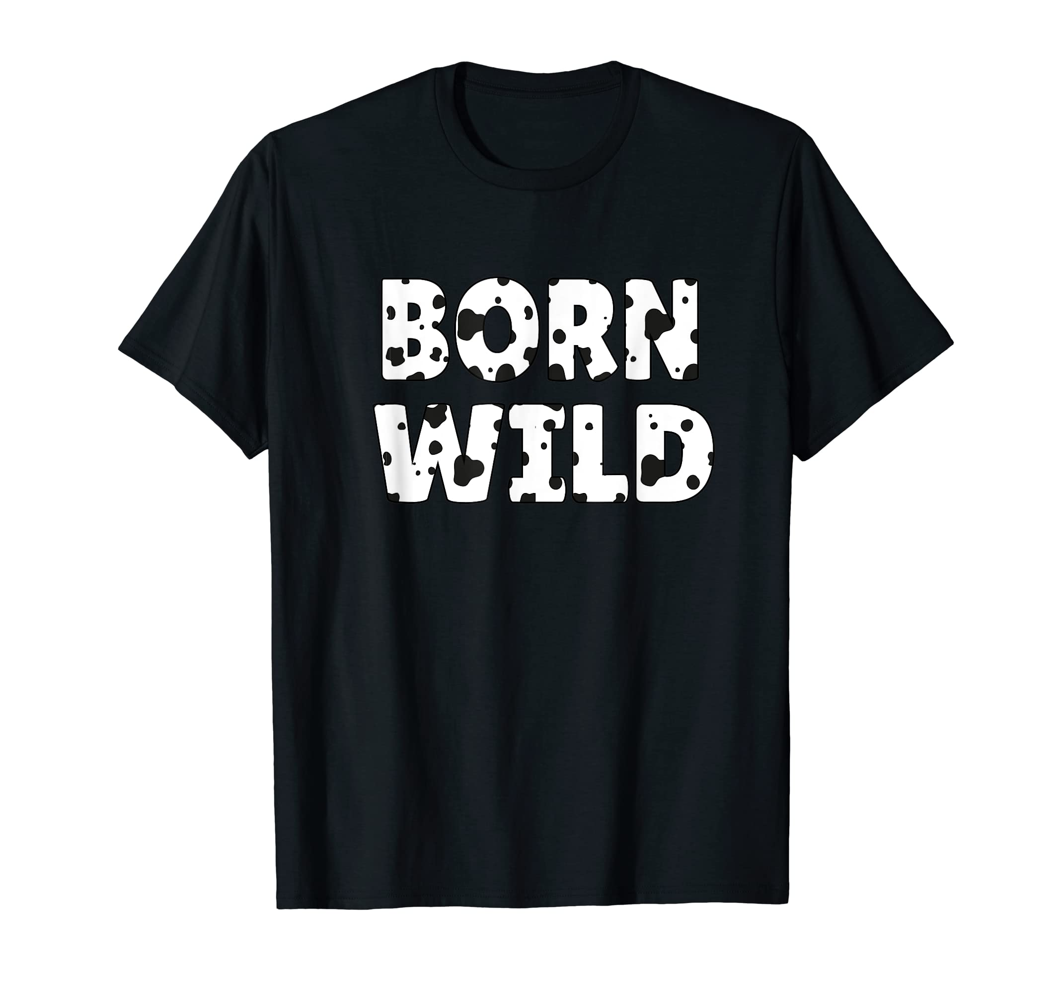 Born Wild Cow Print Wildlife Zoo Animals Dalmatian Dog Gift T-Shirt-Men's T-Shirt-Black