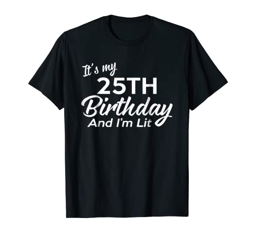Image Unavailable Not Available For Color 25th Birthday Gift Ideas Her Him 25 Year Old Shirt