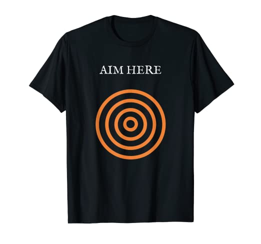 366c4a749f Image Unavailable. Image not available for. Color: Aim Here Target Funny  Creative Bullseye Gift T-shirt