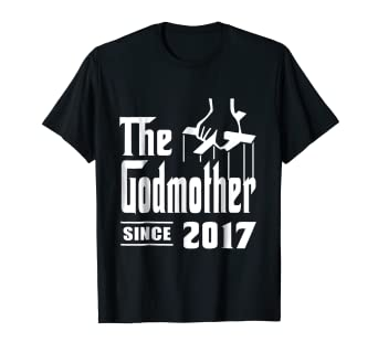 Godmother Tshirt Since 2017 Birthday Gift For Mom