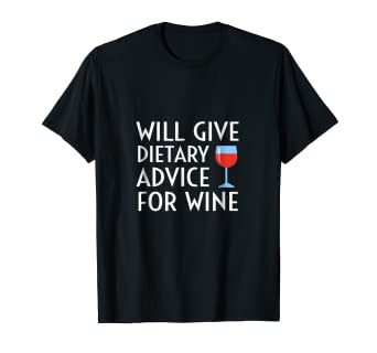b1754a2f9e Image Unavailable. Image not available for. Color: Will Give Dietary Advice  For Wine Dietitian Gift Tee Shirt