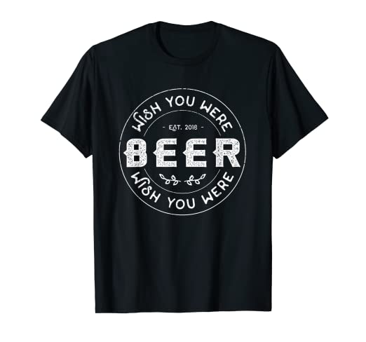 7096e66e53 Amazon.com: Funny Beer Shirt For Men Women, I Wish You Were Beer T ...
