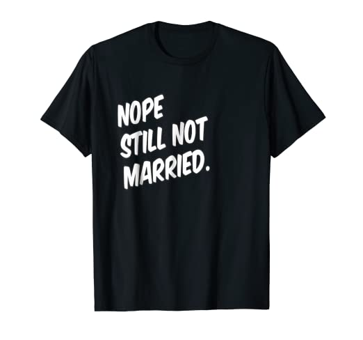 Amazon com: Women NOPE still not married 3D fonts funny T
