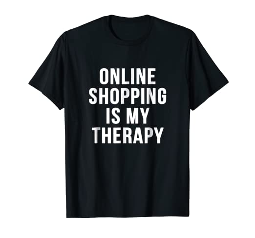 watch fa2bc 7269f Amazon.com: Funny Shopping T-Shirt | Online Shopping Is My ...
