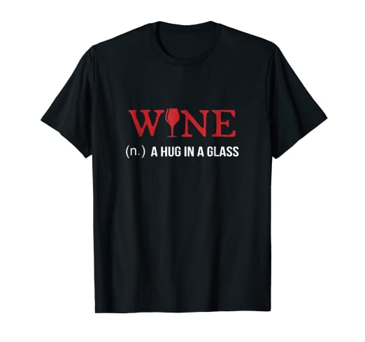 9c2d27f3 Amazon.com: Wine (n.) A Hug in a Glass T-Shirt | Funny Wino Shirt ...