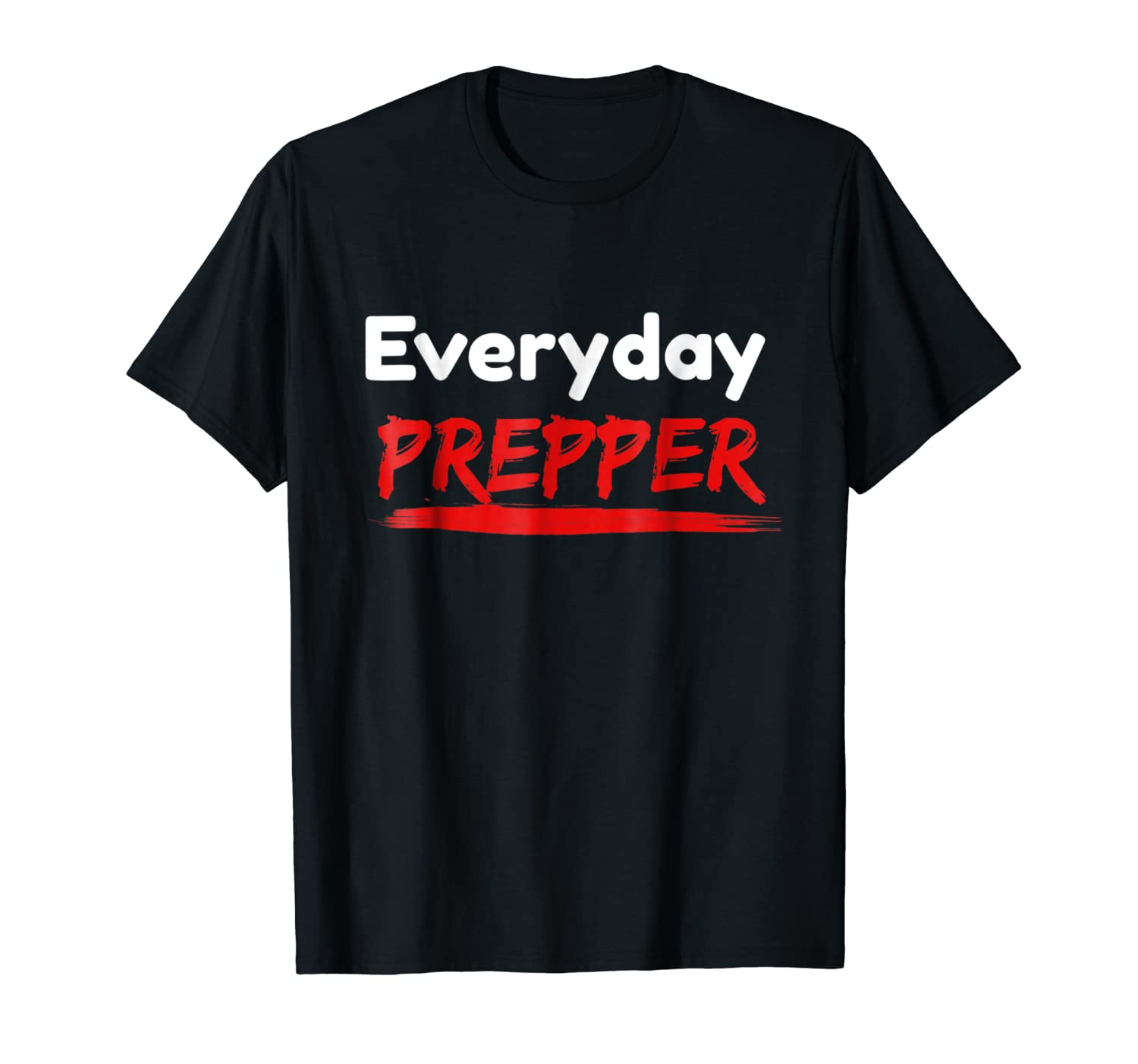 Everyday Prepper T Shirt for Preppers