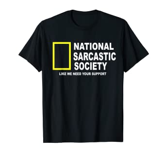 0b85d5316631 Image Unavailable. Image not available for. Color: National Sarcastic  Society T-shirt