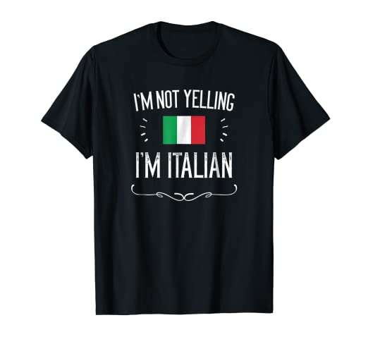 d2083ac9 Image Unavailable. Image not available for. Color: I'm Not Yelling I'm  Italian Shirt, Funny Italy T-Shirt