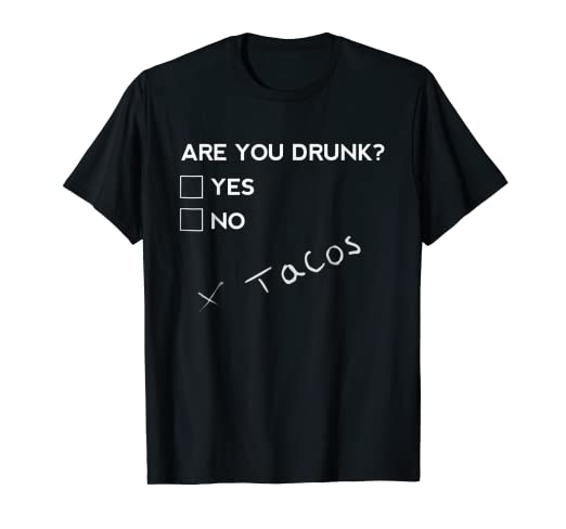 70981d33b Image Unavailable. Image not available for. Color: Are you Drunk? Tacos Funny  Drinking Beer T Shirt