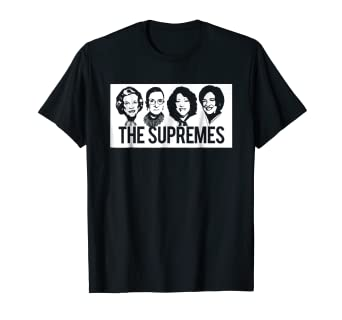 c1fa128fe360 Image Unavailable. Image not available for. Color: THE SUPREMES Supreme  Court Justices RBG Feminist T-Shirt Hip
