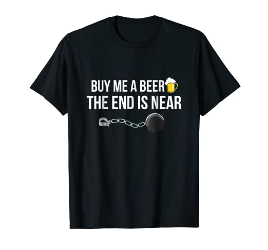 Amazon Buy Me A Beer The End Is Near T Shirt Wedding Groom
