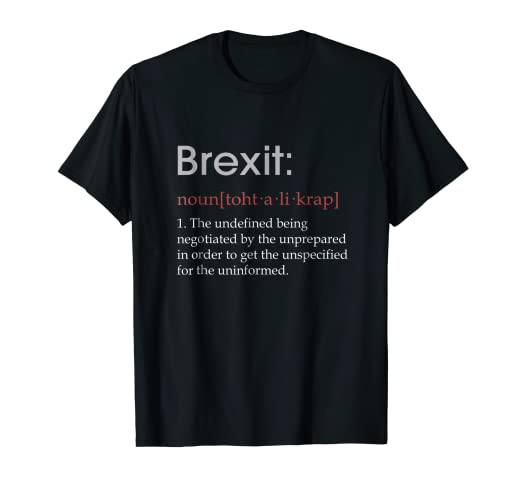 1362b8bc Image Unavailable. Image not available for. Color: Best Hilarious Brexit  Definition Funny Gift T-Shirt