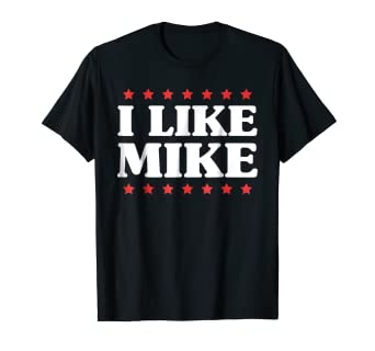 79e27e7221 Image Unavailable. Image not available for. Color: I Like Mike T-Shirt -  Shirt with Funny Fun Sayings