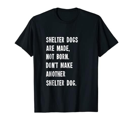 Amazon.com: Dog Quotes and Sayings Shelter Dog Rescue T ...