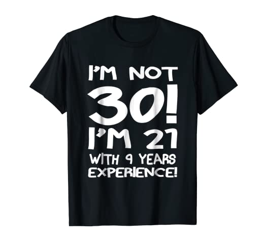 Amazon 30th Birthday Gift Not 30 I Am 21 With 9 Years