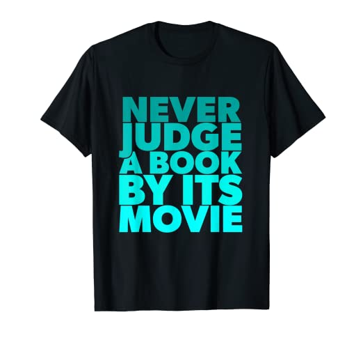 9b19947ff Image Unavailable. Image not available for. Color: Book Vs Movie T-Shirt -  Funny Quotes Tshirt ...