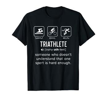 f87de765 Amazon.com: Funny Triathlon Shirt- Triathlete Definition Swim, Bike ...