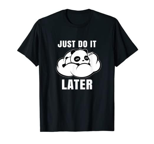 2a8181e8 Image Unavailable. Image not available for. Color: Just Do It Later  Sleeping Panda T-Shirt