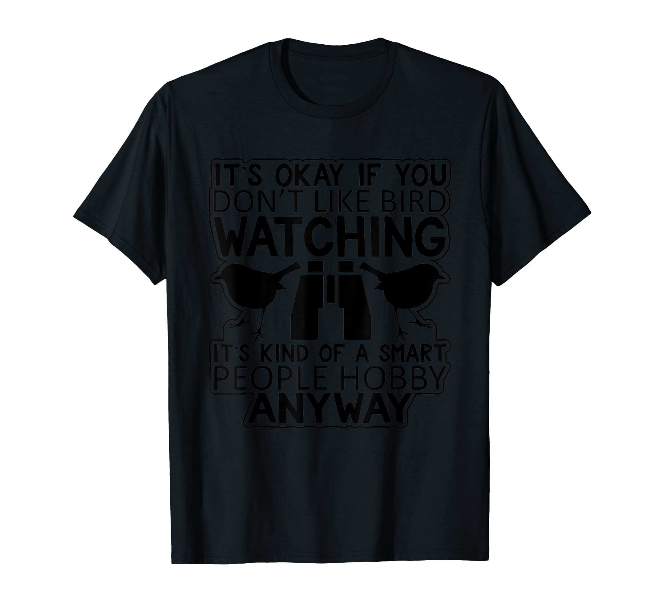 It's Okay If You Don't Like Bird Watching Sarcastic T-Shirt-Men's T-Shirt-Black