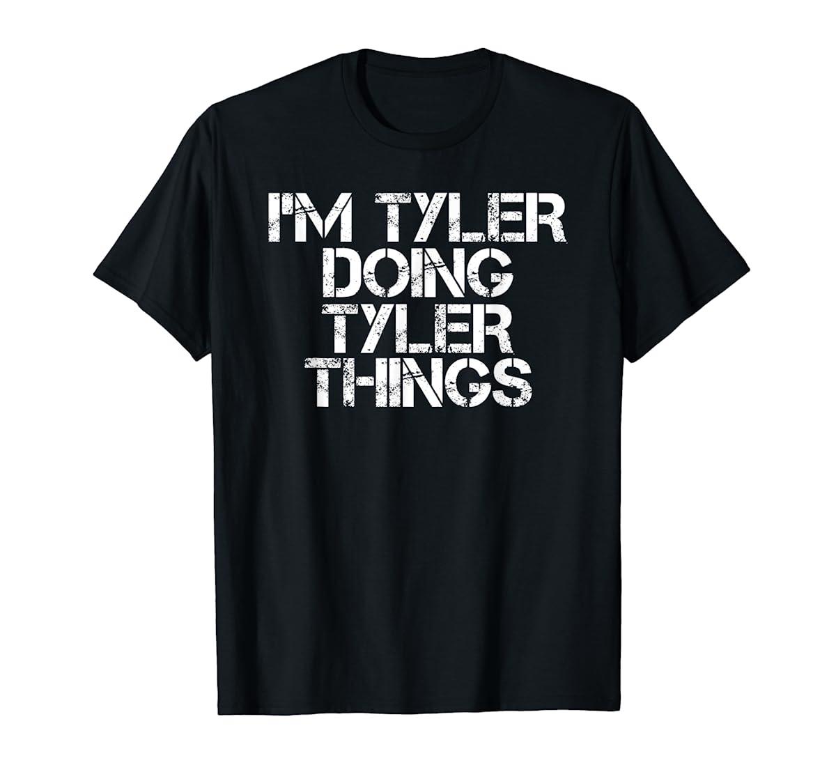 I'M TYLER DOING TYLER THINGS Shirt Funny Christmas Gift Idea-Men's T-Shirt-Black