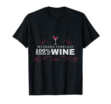 3c106d42 Amazon.com: Weekend Forecast Funny Wine T Shirt: Clothing