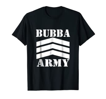 6b3634ab Amazon.com: BUBBA ARMY (with White logo) - OFFICIAL BUBBA ARMY T ...