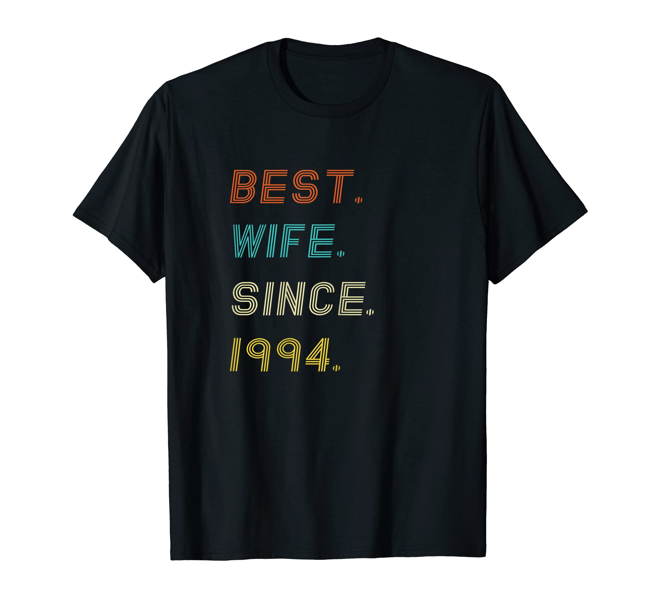 Womens 25th Wedding Anniversary Gifts Best Wife Since 1994 T-Shirt-Men's T-Shirt-Black