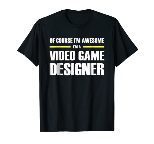 027ca511 Image Unavailable. Image not available for. Color: I'm Awesome Video Game  Designer T-Shirts