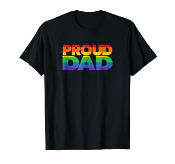 a0af529c Amazon.com: Gay Pride Shirt Proud Dad LGBT parent t-shirt Father's ...