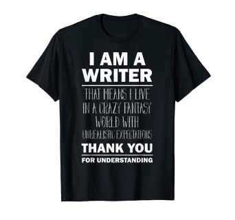 6cbcb2b2984 Image Unavailable. Image not available for. Color  I Am a Writer - Funny  Author T-Shirt Gift Tee