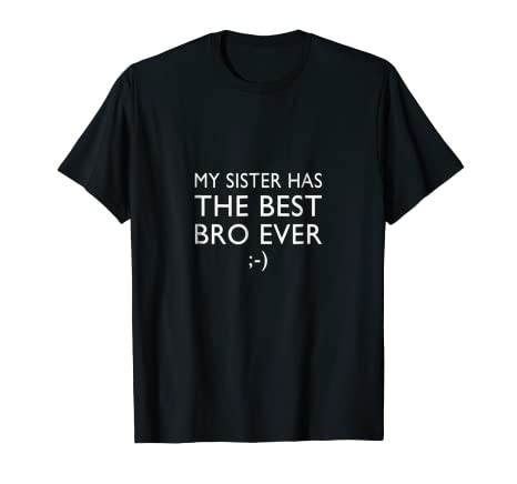Amazoncom My Sister Has The Best Brother Ever Clothing