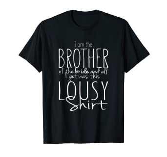 8ac7a214 Image Unavailable. Image not available for. Color: Funny Brother of Bride T  Shirt ...