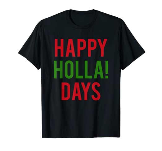 e93aee1988a Image Unavailable. Image not available for. Color  Happy Holla! Days Funny  T Shirt Christmas Holiday Men