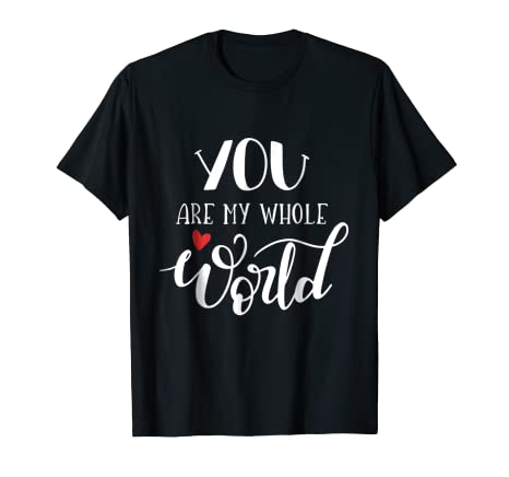 Amazoncom Matching Couple Shirt You Are My Whole World Love Quotes