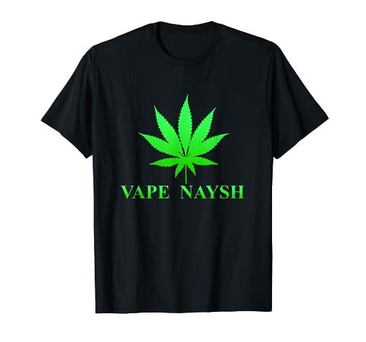Go Green T Shirt - Vape Nation Naysh - Marijuana Weed Leaf