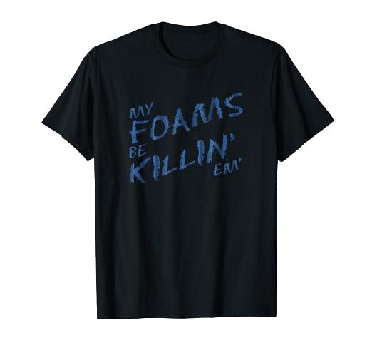44ab0d2b86efd Amazon.com: My Foams Be Killin Em Sneaker Match T-Shirt Foamposite ...