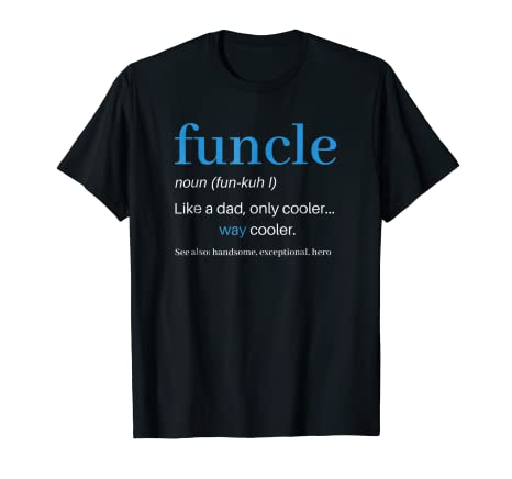a6d16260 Image Unavailable. Image not available for. Color: Funcle T-Shirt Like A Dad  Only Cooler Uncle Men Definition