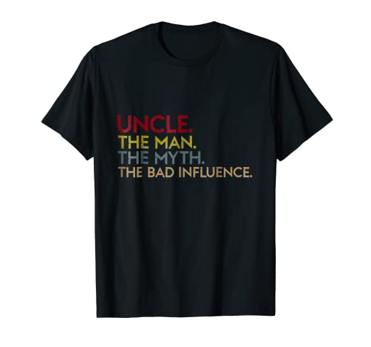 bba8b88d0 Image Unavailable. Image not available for. Color: Uncle The Man The Myth  The Bad Influence T Shirt