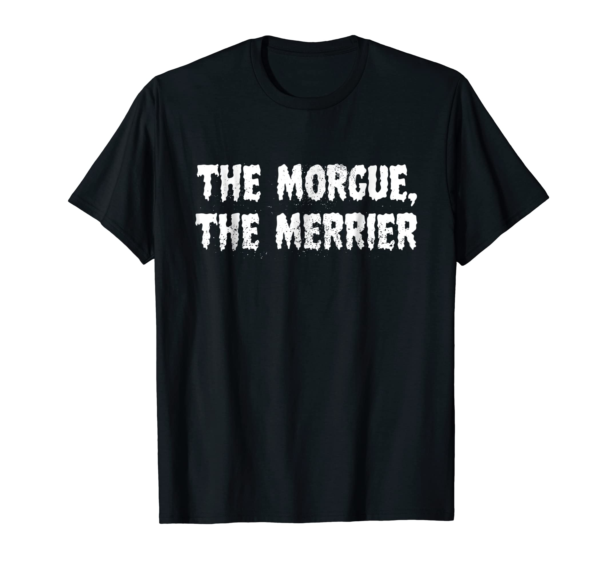 Creepy, Scary The Morgue, The Merrier Halloween Party Shirt-ln
